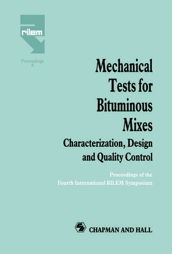 Mechanical Tests for Bituminous Mixes - Characterization, Design and Quality Control Proceedings of the Fourth International RILEM Symposium book cover