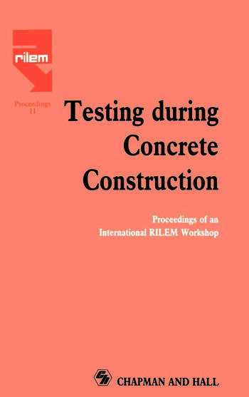 Testing During Concrete Construction Proceedings of RILEM Colloquium, Darmstadt, March 1990 book cover