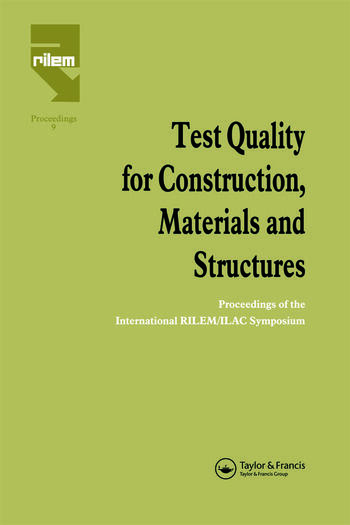 Test Quality for Construction, Materials and Structures Proceedings of the International RILEM/ILAC Symposium book cover