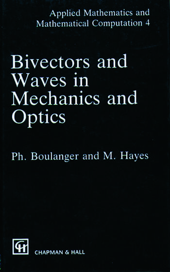 Bivectors and Waves in Mechanics and Optics book cover