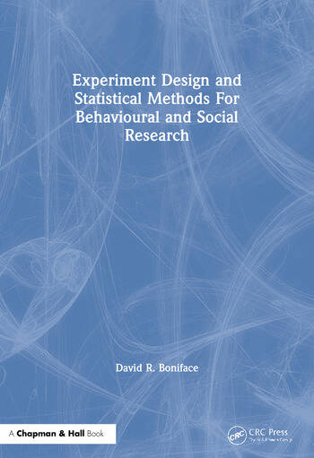 Experiment Design and Statistical Methods For Behavioural and Social Research book cover