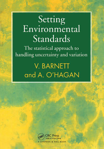 Setting Environmental Standards The Statistical Approach to Handling Uncertainty and Variation book cover