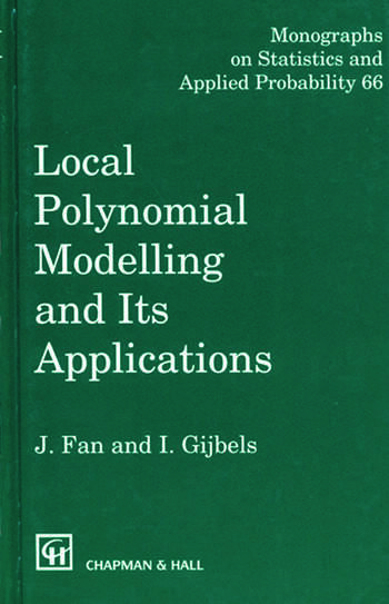 Local Polynomial Modelling and Its Applications Monographs on Statistics and Applied Probability 66 book cover