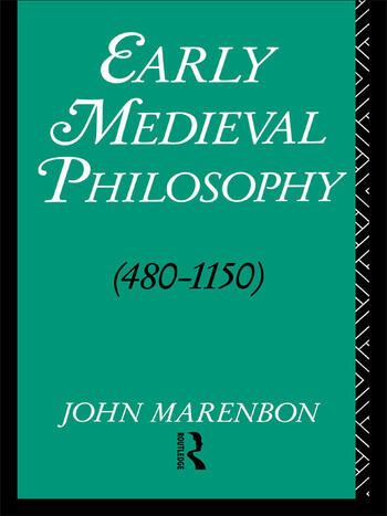 Early Medieval Philosophy 480-1150 An Introduction book cover