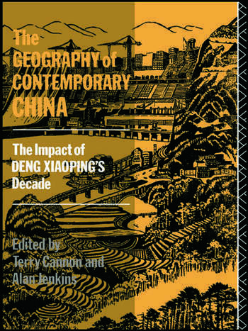 The Geography of Contemporary China The Impact of Deng Xiaoping's Decade book cover