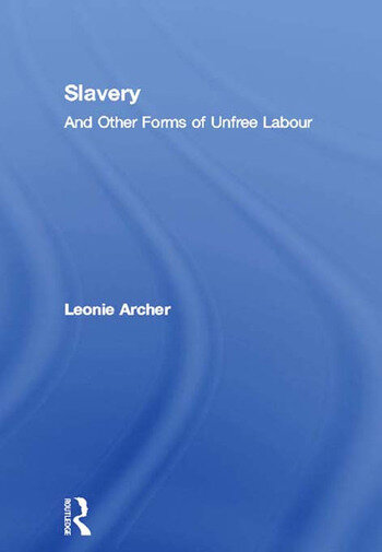 Slavery And Other Forms of Unfree Labour book cover