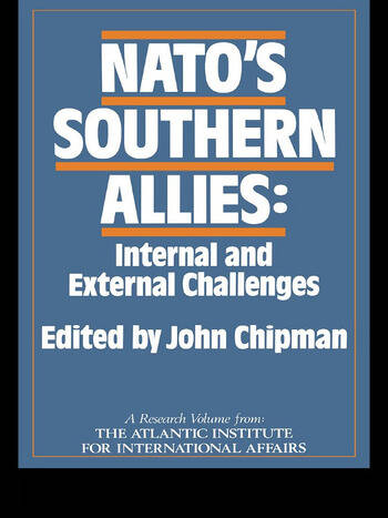 NATO's Southern Allies Internal and External Challenges book cover