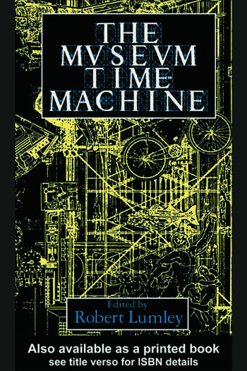 The Museum Time Machine Putting Cultures on Display book cover