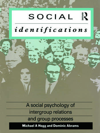 Social Identifications A Social Psychology of Intergroup Relations and Group Processes book cover