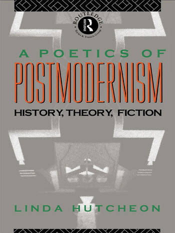 A Poetics of Postmodernism History, Theory, Fiction book cover