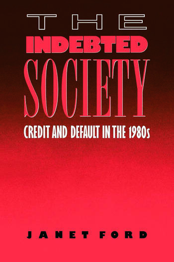 The Indebted Society Credit and Default in the 1980s book cover