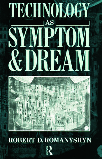 Technology as Symptom and Dream book cover