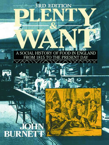 Plenty and Want A Social History of Food in England from 1815 to the Present Day book cover