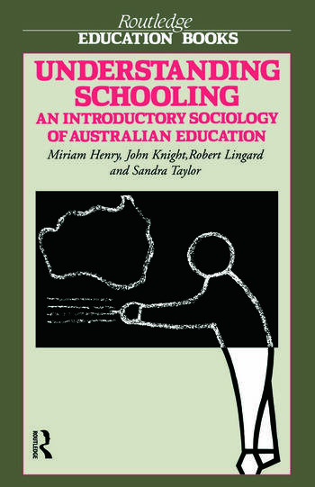 Understanding Schooling An Introductory Sociology of Australian Education book cover