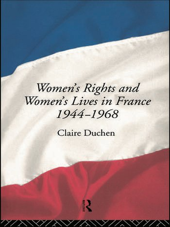 Women's Rights and Women's Lives in France 1944-1968 book cover