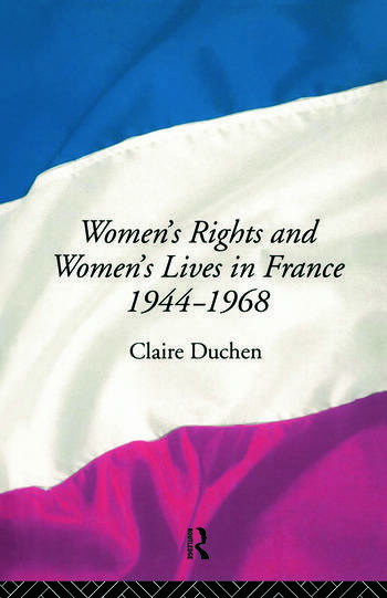 Women's Rights and Women's Lives in France 1944-68 book cover