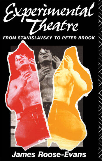 Experimental Theatre From Stanislavsky to Peter Brook book cover