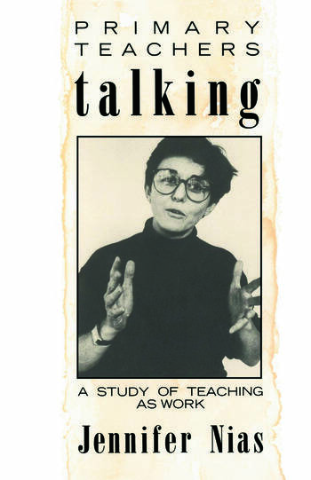 Primary Teachers Talking A Study of Teaching As Work book cover