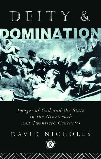 Deity and Domination Images of God and the State in the 19th and 20th Centuries book cover