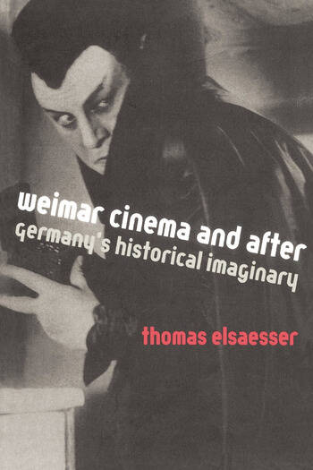 Weimar Cinema and After Germany's Historical Imaginary book cover
