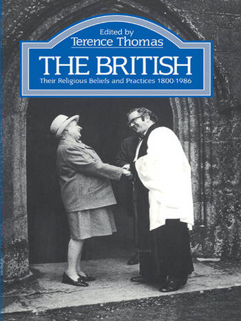 The British Their Religious Beliefs and Practices 1800-1986 book cover