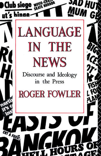 Language in the News Discourse and Ideology in the Press book cover