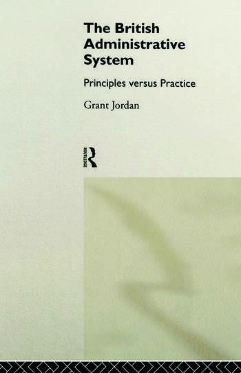 The British Administrative System Principles Versus Practice book cover