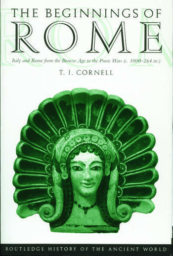 The Beginnings of Rome Italy and Rome from the Bronze Age to the Punic Wars (c.1000–264 BC) book cover