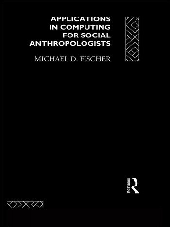 Applications in Computing for Social Anthropologists book cover