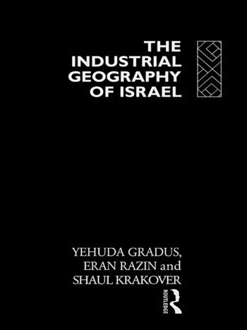 The Industrial Geography of Israel book cover