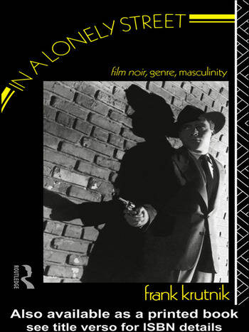 In a Lonely Street Film Noir, Genre, Masculinity book cover