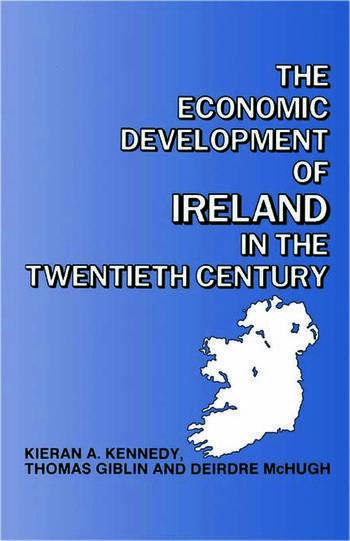 The Economic Development of Ireland in the Twentieth Century book cover