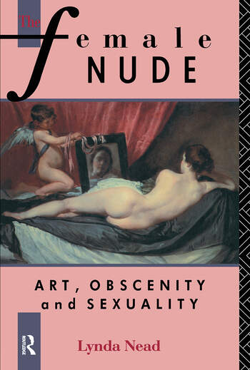 The Female Nude Art, Obscenity and Sexuality book cover