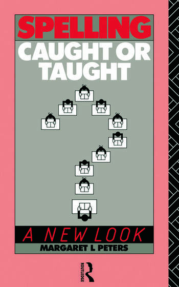 Spelling: Caught or Taught? A New Look book cover
