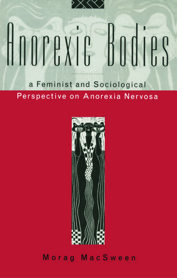Anorexic Bodies A Feminist and Sociological Perspective on Anorexia Nervosa book cover