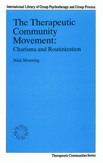 The Therapeutic Community Movement Charisma and Routinisation book cover