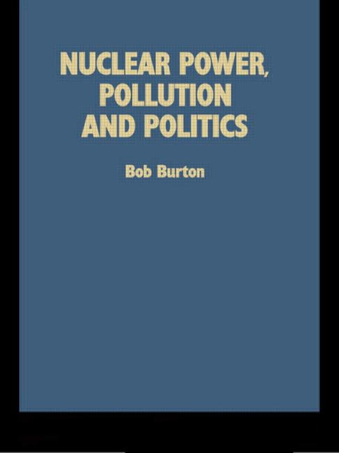 Nuclear Power, Pollution and Politics book cover