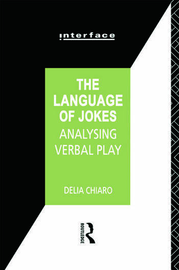 The Language of Jokes Analyzing Verbal Play book cover