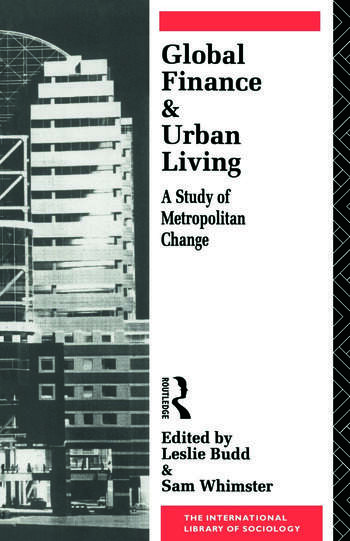 Global Finance and Urban Living A Study of Metropolitan Change book cover