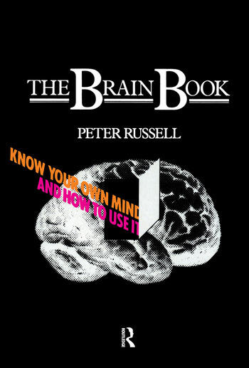 The Brain Book Know Your Own Mind and How to Use it book cover