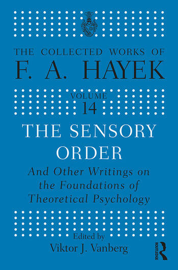 The Sensory Order and Other Writings on the Foundations of Theoretical Psychology book cover