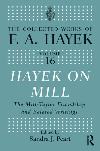Hayek On Mill The Mill-Taylor Friendship and Related Writings book cover