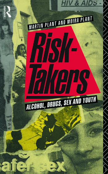 Risk-Takers Alcohol, Drugs, Sex and Youth book cover