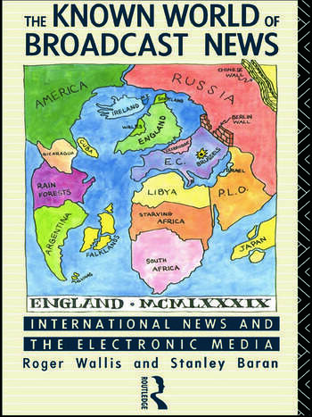 The Known World of Broadcast News International News and the Electronic Media book cover