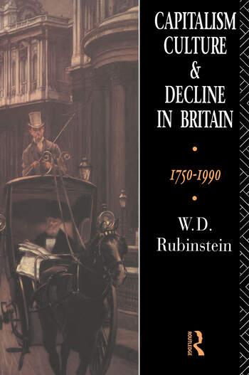 Capitalism, Culture and Decline in Britain 1750 -1990 book cover