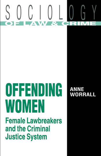 Offending Women Female Lawbreakers and the Criminal Justice System book cover
