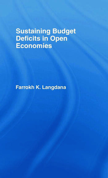 Sustaining Domestic Budget Deficits in Open Economies book cover