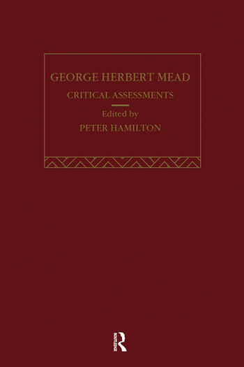 George Herbert Mead Critical Assessments book cover