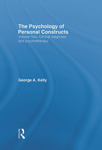 The Psychology of Personal Constructs Volume Two: Clinical Diagnosis and Psychotherapy book cover