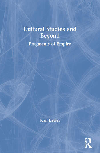 Cultural Studies and Beyond Fragments of Empire book cover